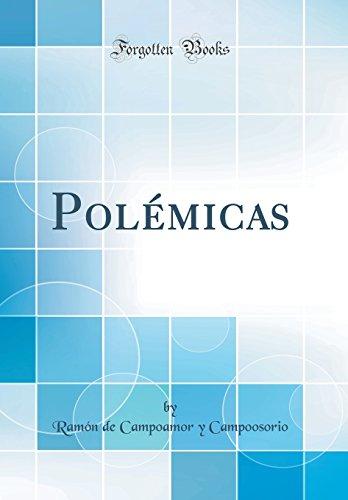 Polémicas (Classic Reprint)
