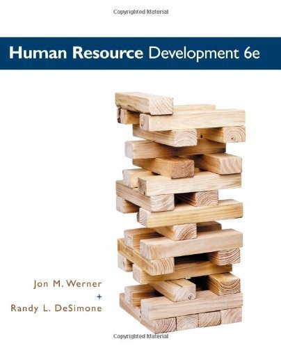 Human Resource Development by Werner, Jon M. Published by Cengage Learning 6th (sixth) edition (2011) Hardcover
