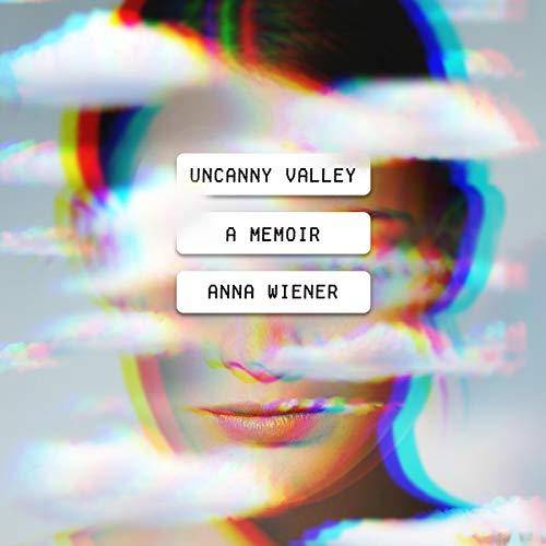 A Memoir - Anna Wiener