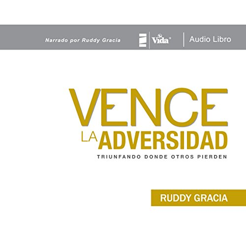 Vence La Adversidad: Triunfando donde otros pierden [Conquer Adversity: Succeeding Where Others Lose]                   By:                                                                                                                                 Ruddy Gracia                               Narrated by:                                                                                                                                 Ruddy Gracia                      Length: 5 hrs and 55 mins     7 ratings     Overall 4.7