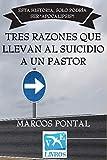 TRES RAZONES QUE LLEVAN AL SUICIDIO A UN PASTOR: ESTA HISTORIA, SOLO PODRÍA SER 'APOCALIPSIS'!