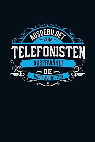 Ausgebildet zum Telefonisten: Auserwählt die Welt zu retten - Notizbuch liniert - 100 Seiten