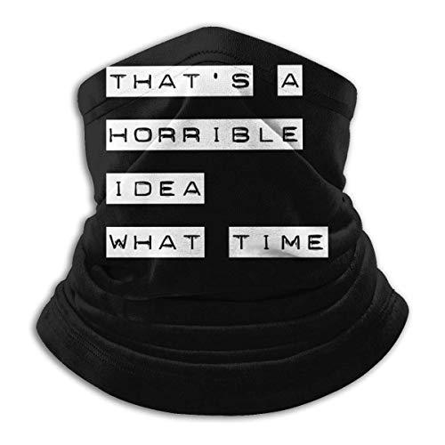 Bklzzjc Esa es una Idea Horrible A qué Hora Bufanda Deportiva a Prueba de Viento Unisex Calentador de Cuello al Aire Libre Bandana Pasamontañas Sombreros