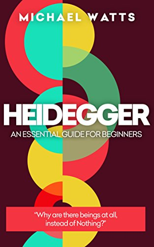 Heidegger: An Essential Guide For Complete Beginners (English Edition)