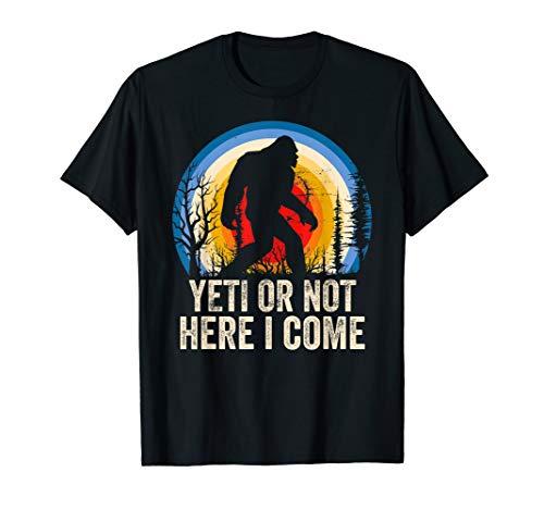 Yeti Shirt, Yeti or Not Here I Come, Yeti Camping Shirt