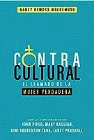 Contracultural: El Llamado de la Mujer Verdadera