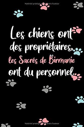 Les chiens ont des propriétaires, les Sacrés de Birmanie ont du personnel: Cahier / Journal Ligné - 110 Pages Ligné - 6 x 9 pouces