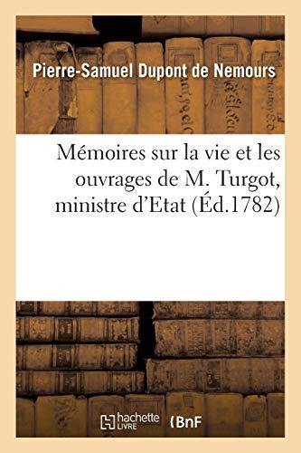 Mémoires sur la vie et les ouvrages de M. Turgot, ministre d'Etat
