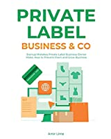 Private Label Business & Co.: Startup Mistakes Private Label Business Owner Make, How to Prevent them and Grow Business