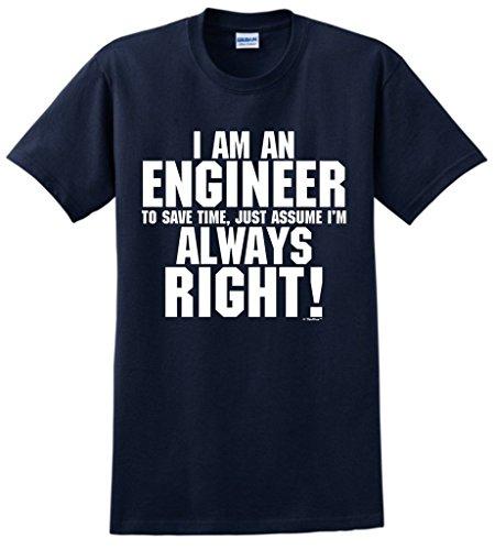 Camiseta I'm an Engineer Just Always Assume I'm Right, Azul marino, Large