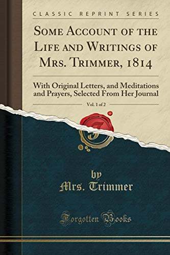 Trimmer, M: Some Account of the Life and Writings of Mrs. Tr
