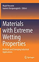 Materials with Extreme Wetting Properties: Methods and Emerging Industrial Applications