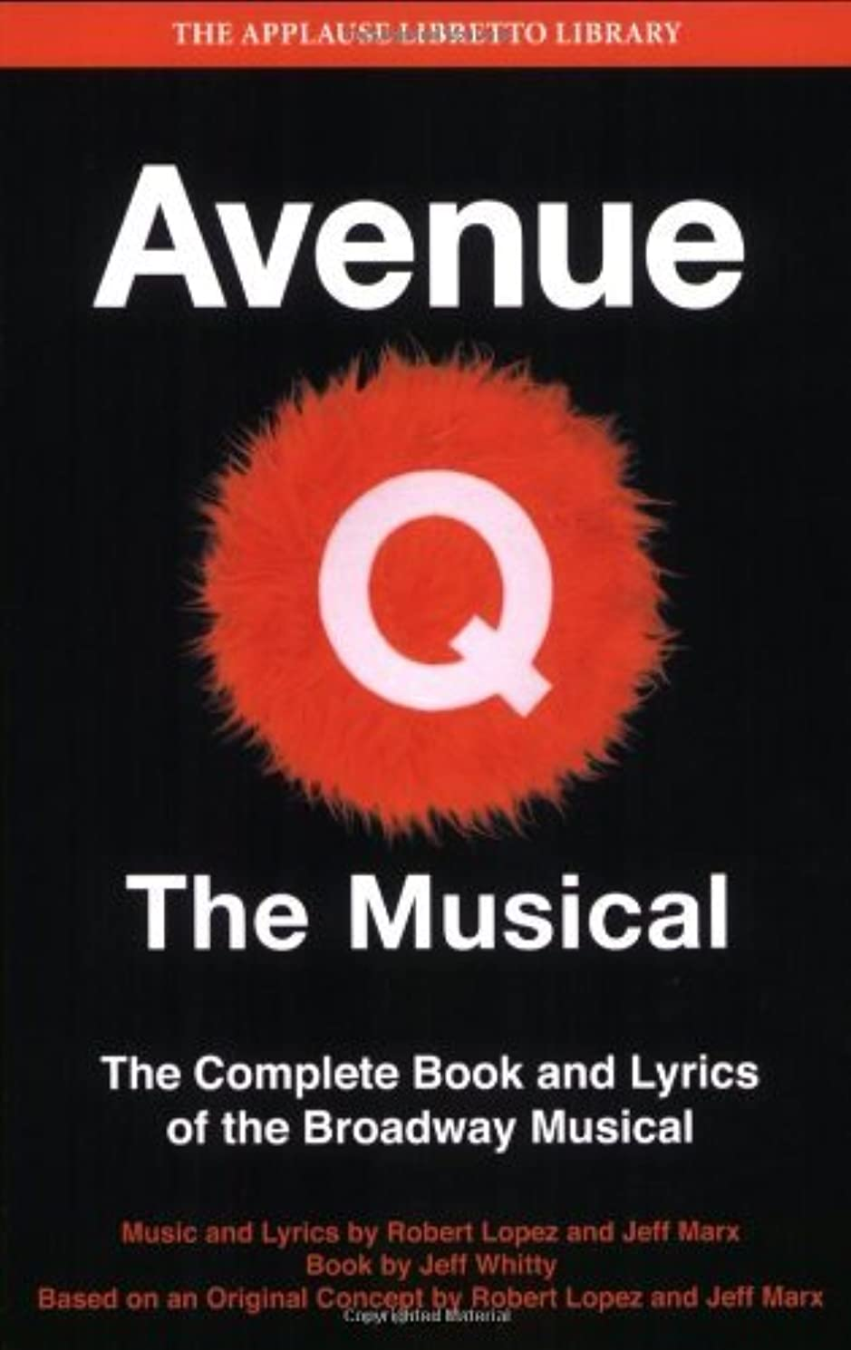 受け皿無礼に信号Avenue Q: The Musical: The Complete Book and Lyrics of the Broadway Musical (Applause Books) (Applause Libretto Library) (English Edition)