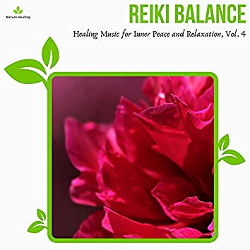 Reiki Balance - Healing Music For Inner Peace And Relaxation, Vol. 4