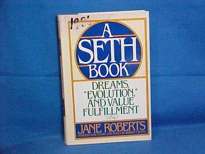 "Dreams, ""Evolution,"" and Value Fulfillment, Vol. 1: A Seth Book"