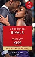A Reunion Of Rivals / One Last Kiss: A Reunion of Rivals (the Bourbon Brothers) / One Last Kiss (Kiss and Tell) (Desire)