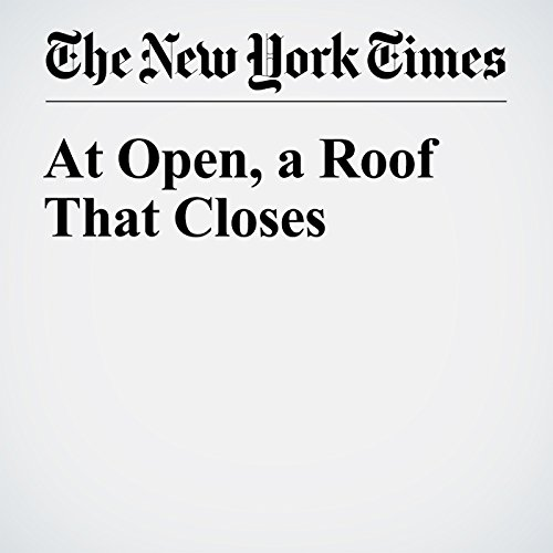 At Open, a Roof That Closes cover art