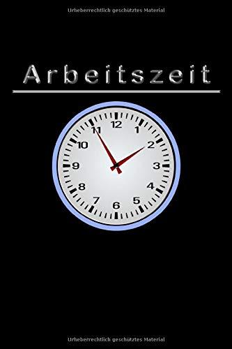 Arbeitszeiten: Wochenplan für 53 Wochen (1 Jahr) zum Ausfüllen, Übersichtliches Arbeitszeiten Tagebuch neues Uhr Design DIN A5, Dein persönlicher Stundennachweis, Stundenzettel