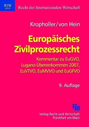 Europaeisches Zivilprozessrecht: Kommentar - Internationale Zustaendigkeit, Anerkennung und Vollstreckung von Entscheidungen in Zivil- und Handelssachen