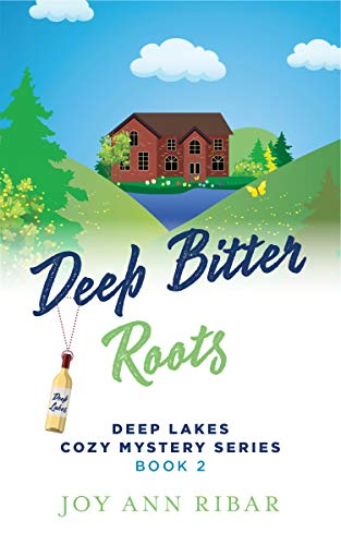 Deep Bitter Roots (Deep Lakes Cozy Mystery Series Book 2) by [Joy Ann Ribar]