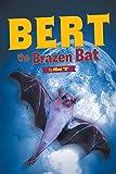 Bert the Brazen Bat (English Edition)