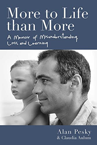 More to Life than More: A Memoir of Misunderstanding, Loss, and Learning