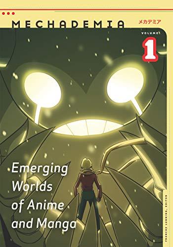 Mechademia 1: Emerging Worlds of Anime And Manga