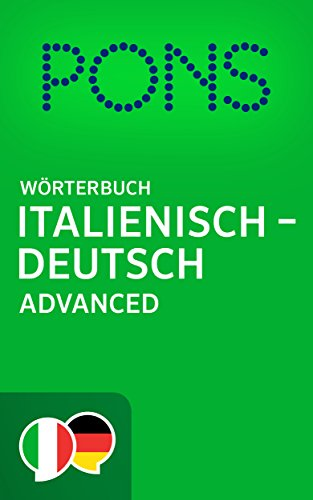 PONS Wörterbuch Italienisch -> Deutsch Advanced / PONS Dizionario Italiano -> Tedesco Advanced (Italian Edition)