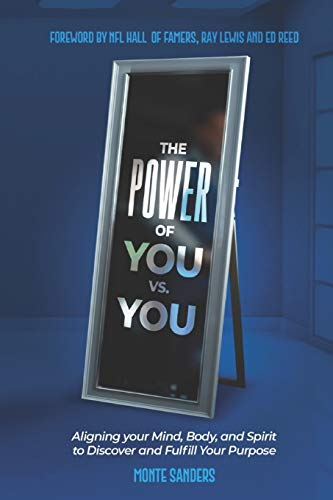 The Power of You vs. You: Aligning your Mind, Body, and Spirit to Discover and Fulfill Your Purpose