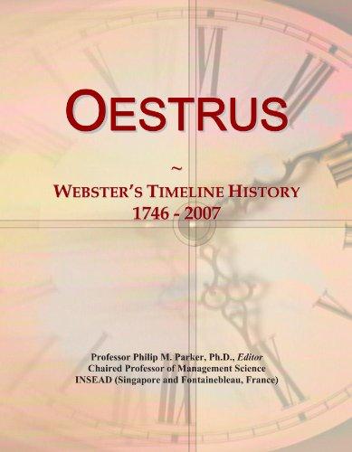 Oestrus: Webster's Timeline History, 1746 - 2007
