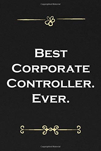 Best Corporate Controller Ever: Classy Notebook with cover matte black Lined Journal simple gifts (Best Corporate Controller Ever) Size 6 x 9, 100 pages.