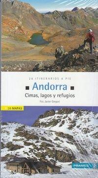 ANDORRA. CIMAS, LAGOS Y REFUGIOS. 26 ITINERARIOS A PIE (Deportes De Montaña)