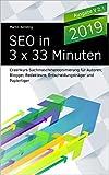 SEO in 3 x 33 Minuten: Crashkurs Suchmaschinenoptimierung für Autoren, Blogger, Redakteure,...