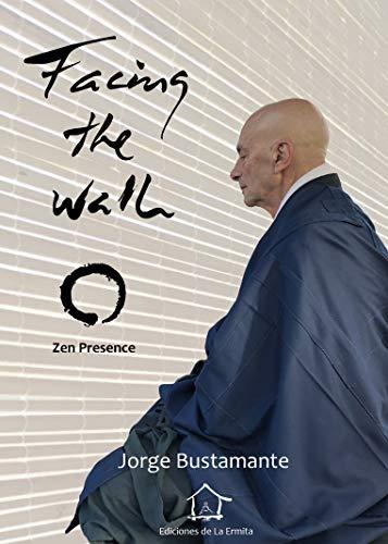 Facing the Wall: Zen Presence (English Edition)
