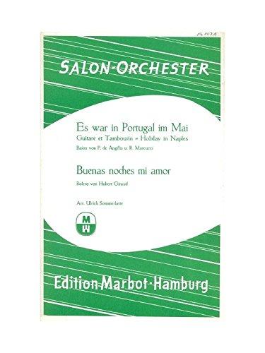 Buenas noches Mi amor/ES War in Portugal en mayo (Salon Orquesta con ergänzer Voces). Para Orquesta