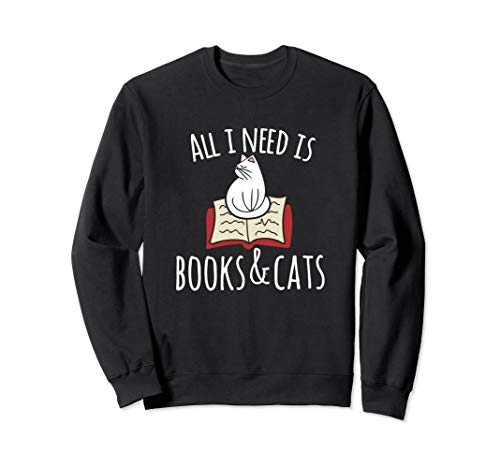 All I need is books & Cats sweatshirt Books and cats art