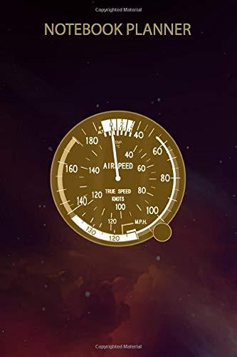 Notebook Planner Airspeed Altimeter Instrument Flight Pilot Aviation Plane: Teacher, Financial, Schedule,...