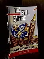 The Evil Empire : Globalization's Darker Side 0969439458 Book Cover