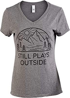 Still Plays Outside | Funny Cool Camping Hiking Camp Hike Women Outdoors Shirt Top-(Vneck,S)