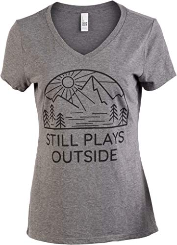 Still Plays Outside   Funny Cool Camping Hiking Camp Hike Women Outdoors Shirt Top-(Vneck,L)