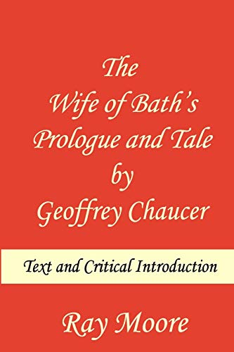 The Wife of Bath's Prologue and Tale by Geoffrey Chaucer: Text & Critical Introduction