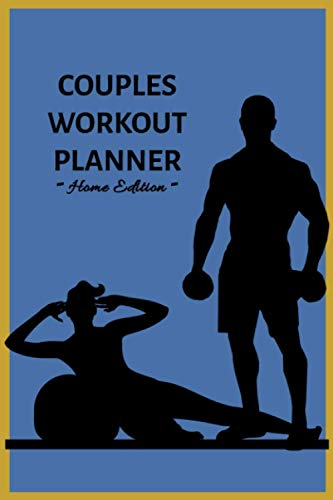 Couples Workout Planner: Home Edition: 3 months Undated Daily Cardio and Strength Training Logbook and Fitness Journal
