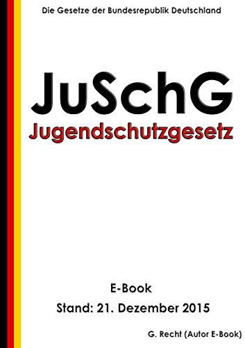 Jugendschutzgesetz – JuSchG - E-Book - Stand: 21. Dezember 2015