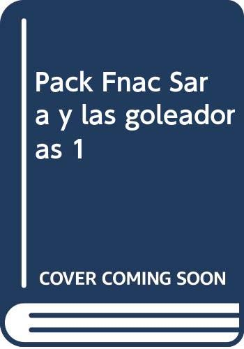 Pack Fnac Sara y las goleadoras 1