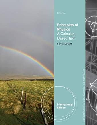 Principles of Physics: A Calculus-Based Text, International Edition