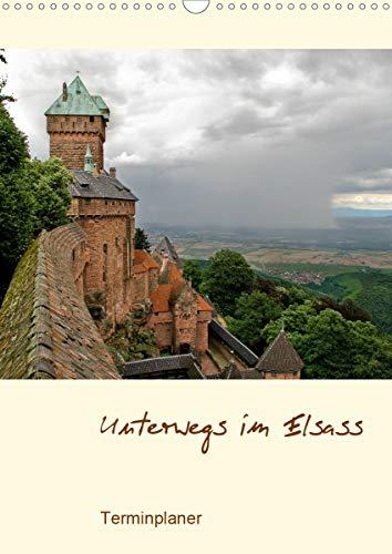 Unterwegs im Elsass – Terminplaner (Wandkalender 2021 DIN A3 hoch)