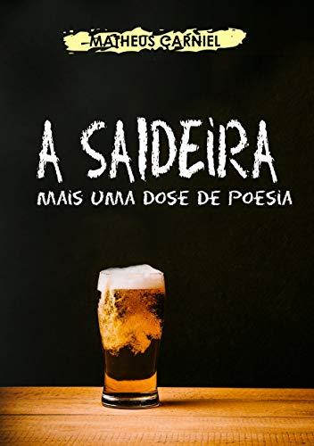 A Saideira: Mais uma dose de poesia (Portuguese Edition)