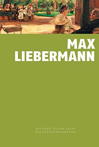 Max Liebermann (Wienand's Kleine Reihe der Künstlerbiografien)