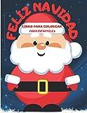 ¡Feliz Navidad! Libro Para Colorear Para Infantiles: Dibujos navideños para colorear   El regalo perfecto para estas navidades para infantiles, niños ... para colorear   Hermosa colección navideña