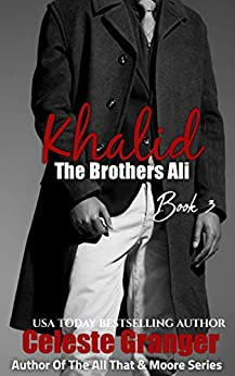 Khalid: Book 3 in The Brothers Ali by [Celeste Granger]